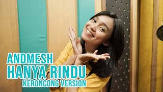 KERONCONG MILENIAL  HANYA RINDU - ANDMESH COVER BY REMEMBER ENTERTAINMENT