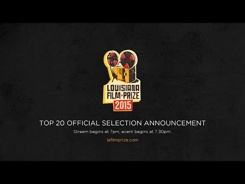 Louisiana Film Prize 2015 Top 20 Official Selection Announcement
