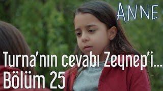 Anne 25. Bölüm - Turna'nın Cevabı Zeynep'i Yıktı