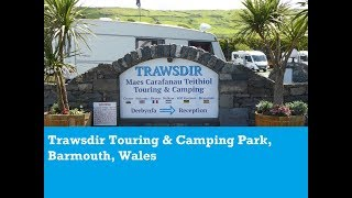 Trawsdir Touring & Camping Park, Barmouth, Wales site arrival & tour