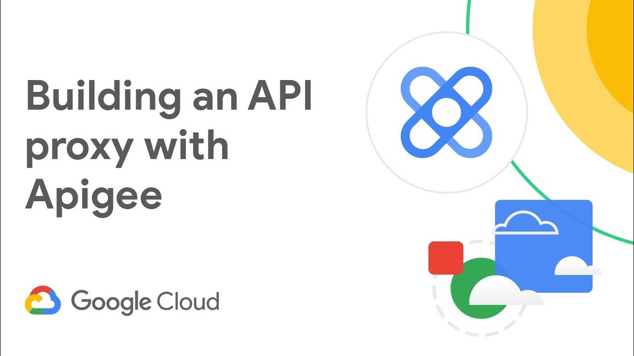 Building an API Proxy with Apigee