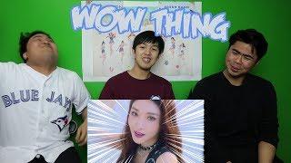 SEULGI X SIN B X CHUNG HA X SOYEON - WOW THING MV REACTION (FUNNY FANBOYS)