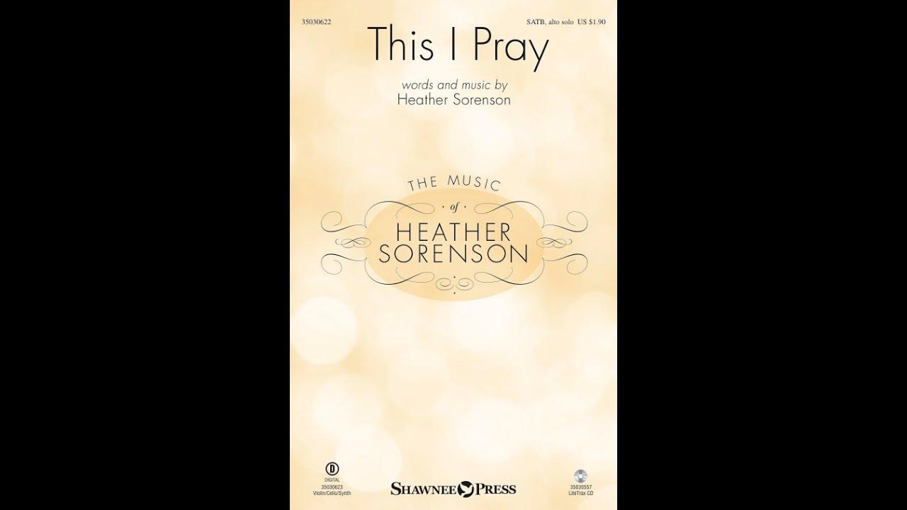 This I Pray Heather Sorenson Youtube
