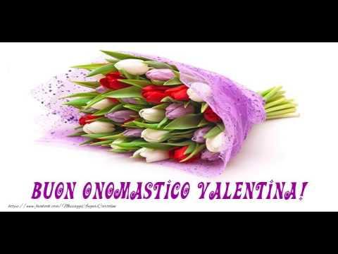 Tantissimi Auguri Di Buon Onomastico Valentina Youtube