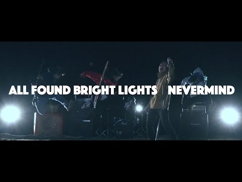 ALL FOUND BRIGHT LIGHTS【Nevermind】MusicVideo