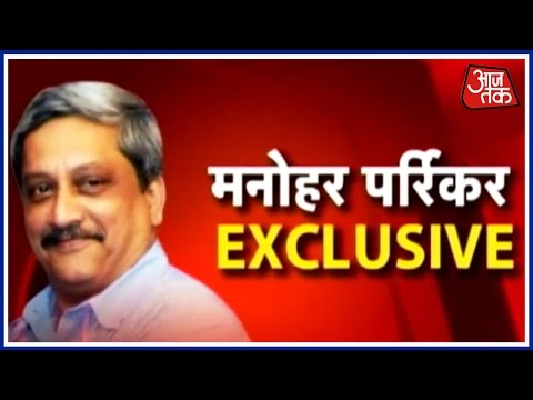 Aaj Tak's Exclusive Interview With Defense Minister Manohar Parrikar