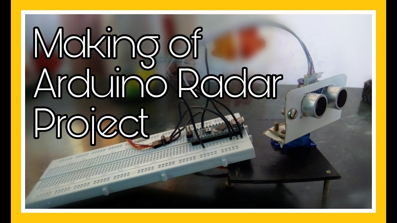 The Making of Arduino Radar Project | Arduino Sonar