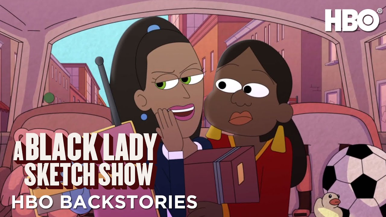 HBO Backstories: A Black Lady Sketch Show ft. Robin Thede
