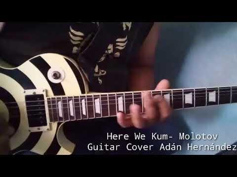 Here we Kum- MOLOTOV Guitarra Cover Adaán Hernández