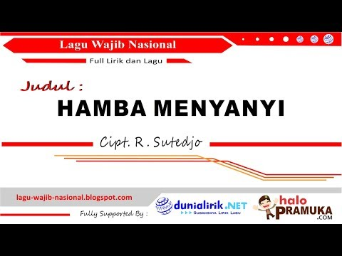 HAMBA MENYANYI (Lirik) - Lagu Wajib Nasional