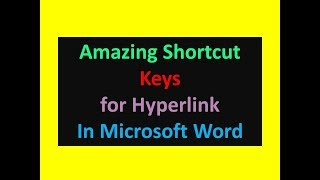 Microsoft Word Tips and Tricks | Amazing Shortcuts Keys for Hyperlink in Word