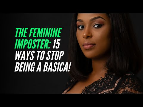 The Feminine Imposter: 15 Womanly Ways to Stop Being a Boring Basica!