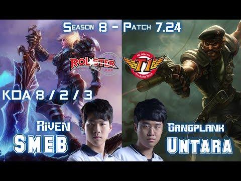 KT Smeb RIVEN vs SKT T1 Untara GANGPLANK Top - Patch 7.24 KR Ranked