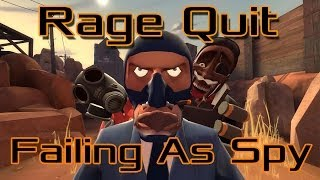 Fail Spy Rage Quit - Team Fortress 2 Gameplay
