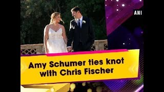 Amy Schumer ties knot with Chris Fischer - Hollywood News