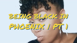 Being Black In Phoenix?! | 7 Month Update Video