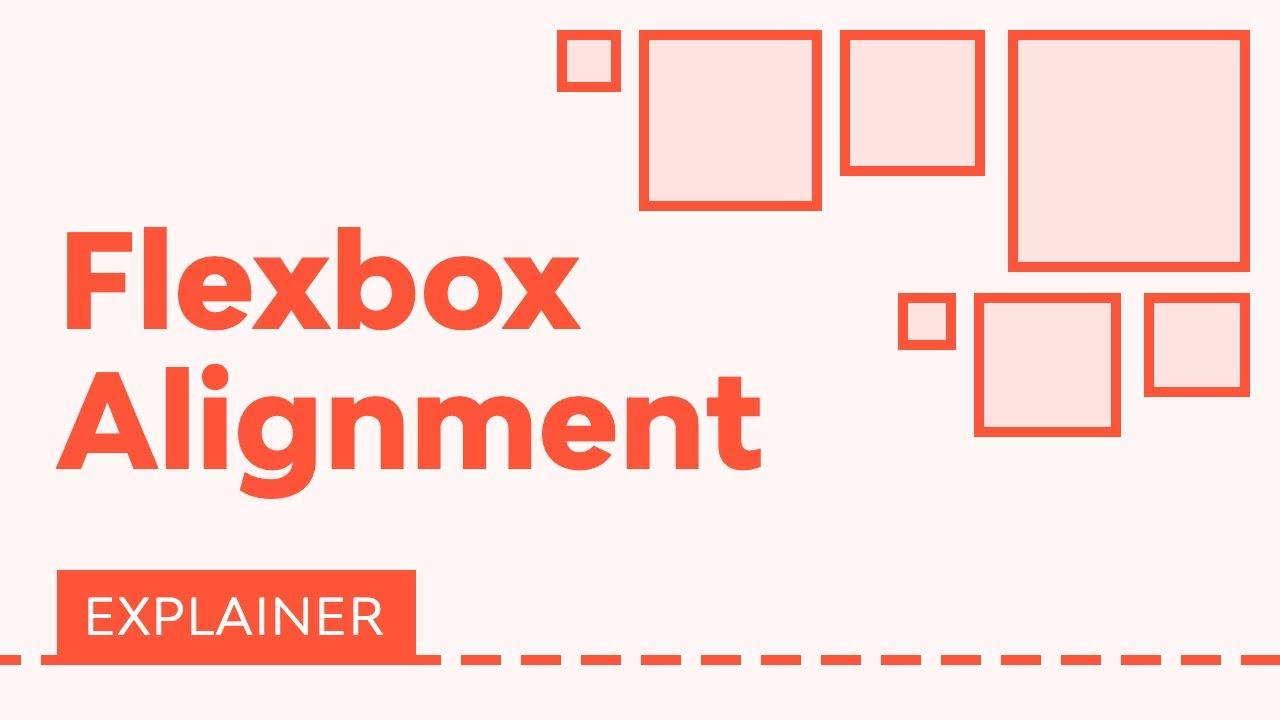 A Comprehensive Guide to Flexbox Alignment