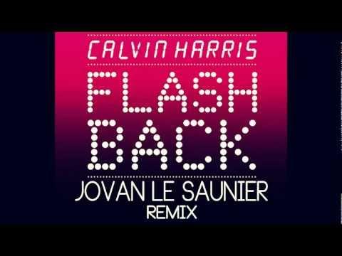 Calvin Harris - Flashback  (Jovan Le Saunier Remix)