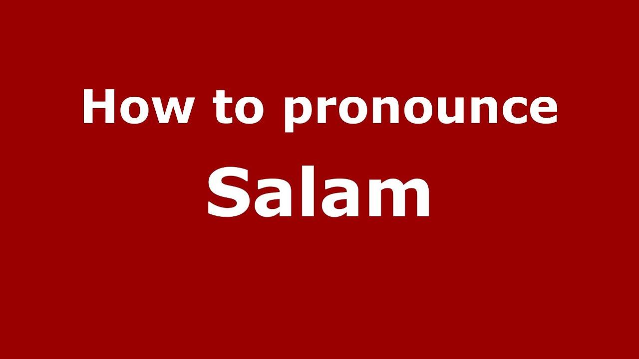 How To Pronounce Salam Arabicmorocco Pronouncenames Youtube