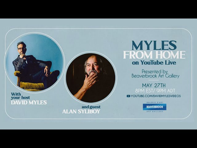 Myles From Home: David Myles on YouTube Live - A Not So Late Night Talk Show with Alan Syliboy