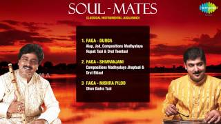 Soul Mates Classical Instrumental Jukebox | Santosh Sant(Flute) | Sandip Chatterjee(Santoor)