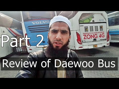 Travel Log 3 :  Review of Daewoo Bus Service Pakistan Part 2