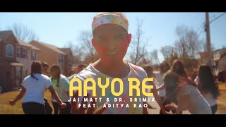 AAYO RE - Jai Matt & Dr. Srimix feat. Aditya Rao | Latest Bollywood Songs 2019