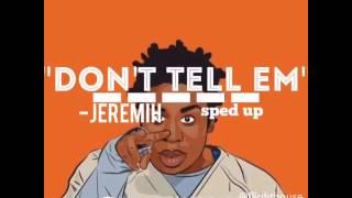 Don't tell em (Speedup music.ly)