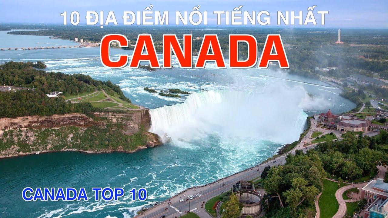 DU LỊCH CANADA đến 10 Địa Điểm Nổi Tiếng và Đẹp Nhất Canada. Canada Top 10 Places to Visit.