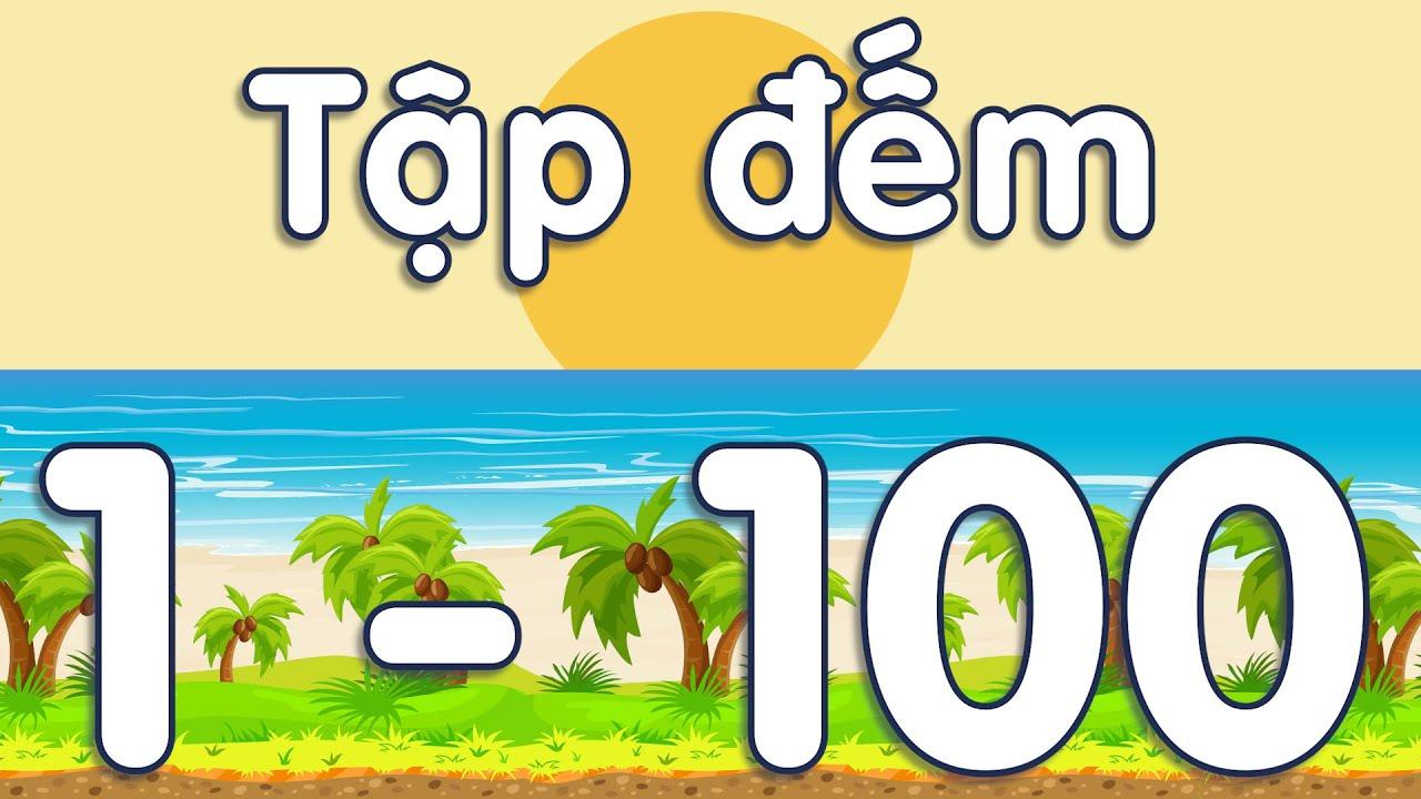 Tập đếm từ 1 đến 100 bài 1 | Dạy bé  đếm số 1 đến 100 |Toán lớp 1
