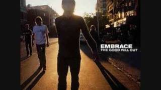 Watch Embrace The Good Will Out video