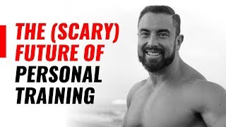 The (Scary) Future Of Personal Training