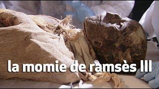 la momie de ramsès III : ramsès III, le roi assassiné