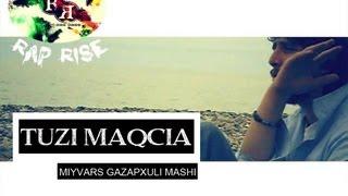 TUZI MAQCIA (rap rise) - MIYVARS GAZAPXULI MASSHI - album fast food - 2012  ft (anarqia)