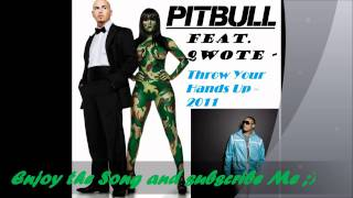 Qwote Feat. Pitbull - Throw Your Hands Up 2011 HD
