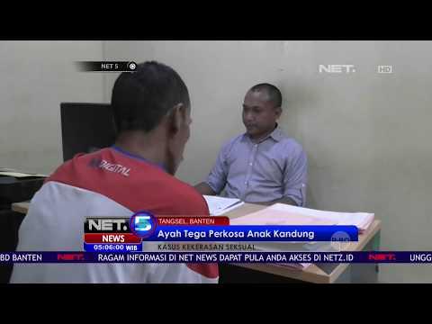 Ayah Tega Perkosa Anak Kandungnya Sendiri - NET5