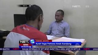 Download Video Ayah Tega Perkosa Anak Kandungnya Sendiri - NET5 MP3 3GP MP4
