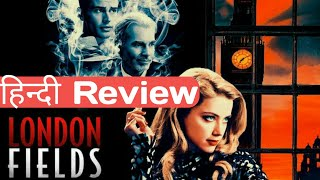 London Fields (2018) Hindi Short Review   Movies Review