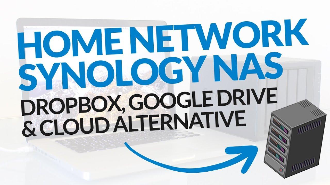 Dropbox, Google Drive, or Cloud Storage Alternative? Home Network