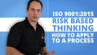 Risk Based Thinking Process Flow Chart - HOW TO IMPLEMENT RISK BASED THINKING TO ISO 9001