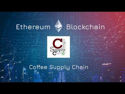 Ethereum Blockchain based Coffee Supply Chain - Intro