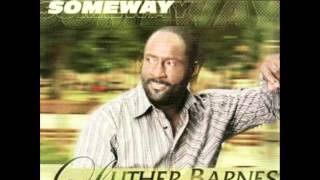 Luther Barnes - Somehow Someway