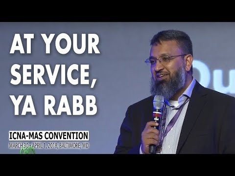 At Your Service, Ya Rabb by Dr. Altaf Husain | ICNA-MAS Convention 2018