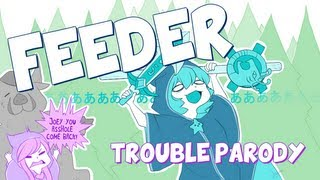 Repeat youtube video 『Feeder』 Trouble League of Legends Parody
