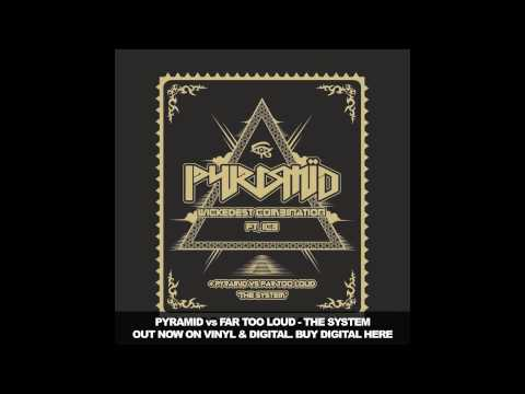 PYRAMID vs Far Too Loud - The System