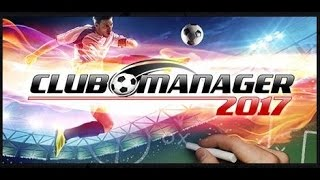 Club Manager 2017 Gameplay walkthrough