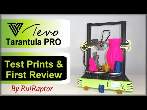 Tevo TARANTULA PRO (3D Printer) - First Prints & Review