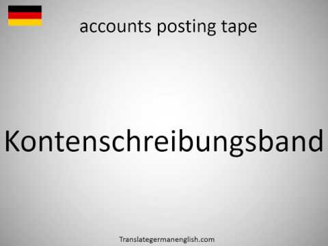 How to say accounts posting tape in German?