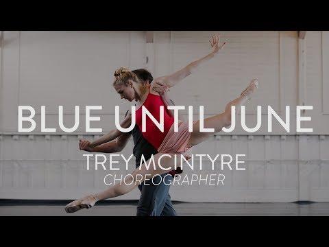 Blue Until June - Interviewing Trey McIntyre