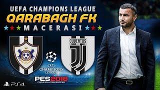 QARABAĞ FK - JUVENTUS 🔥😱 Son 16 ilk Maç ! ★ UEFA CHAMPIONS LEAGUE 17/18 Macerası ★ PES 2018 | PS4